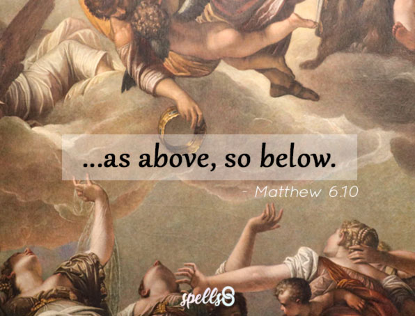 """As above, so below"" - Bible Verse"