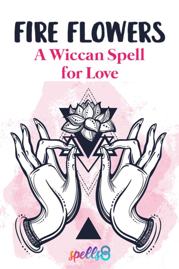 'Fire Flowers': Wiccan Love Spell