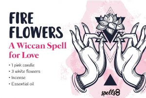 Fire Flowers Wiccan Love Spell with Candle