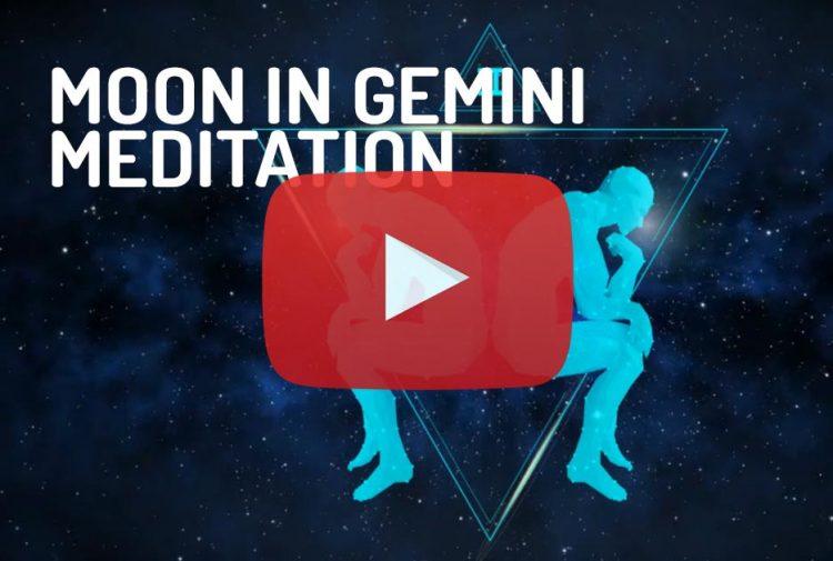 Moon in Gemini Zodiac Meditation
