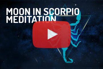 Moon in Scorpio Meditation Zodiac