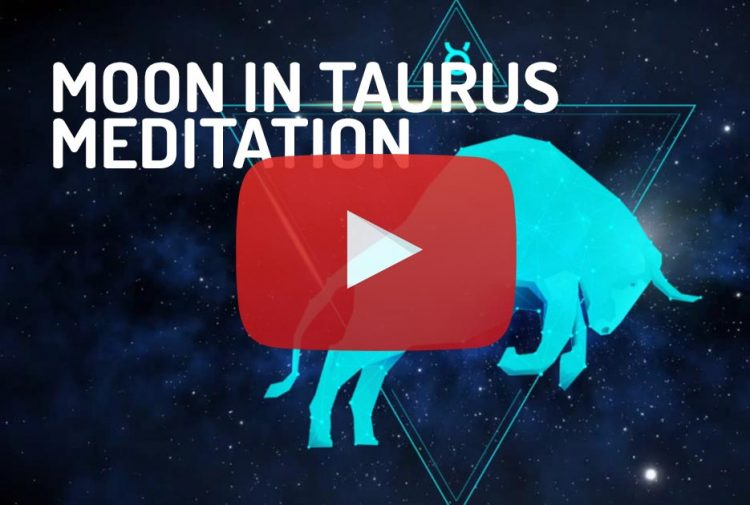 Moon in Taurus Zodiac Meditation