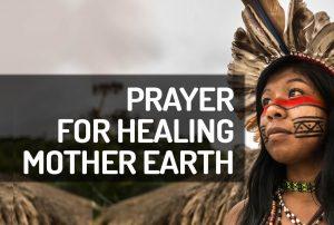 Prayer Healing Mother Earth