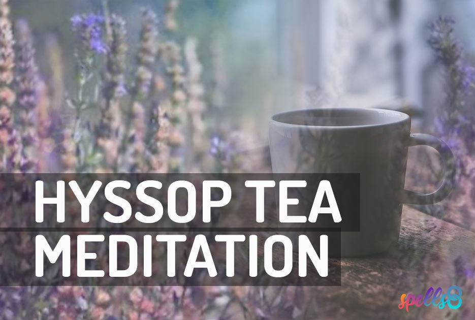 Hyssop Tea Guided Meditation