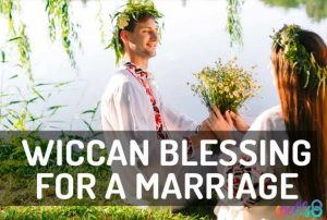 Wiccan Prayer Blessing Marriage or Wedding