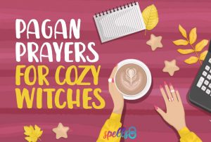 Pagan Prayers for Cozy Witches