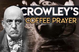 Crowleys Coffee Prayer Consecration
