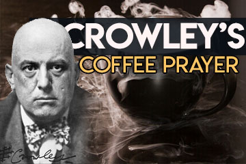 Crowleys Coffee Prayer Consecration