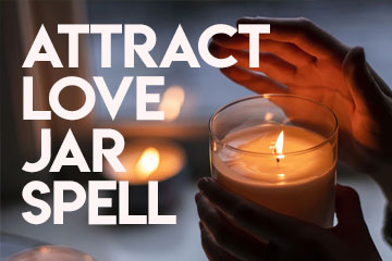 Attract Love Jar Spell