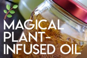 Magical Plant Infused Oil