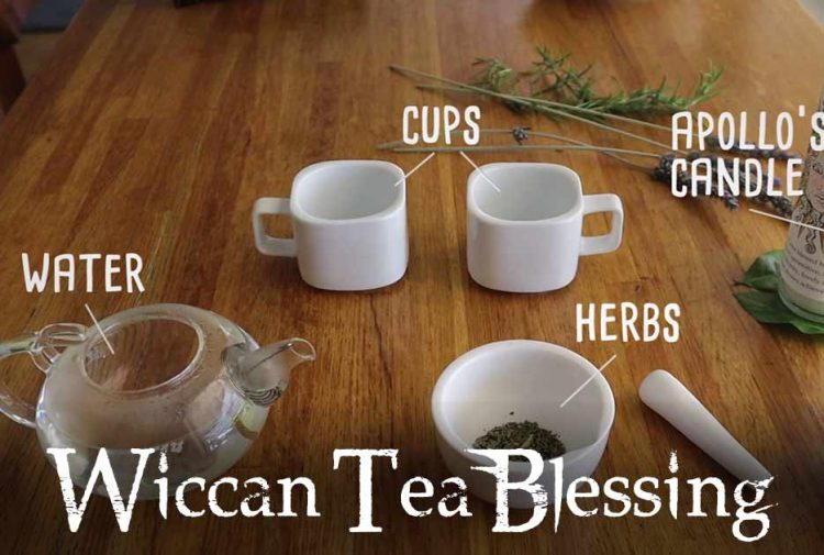Tea Blessing Prayer (Pagan / Wiccan)