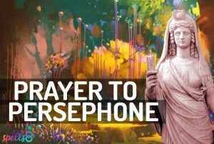 Invocation Prayer to Persephone
