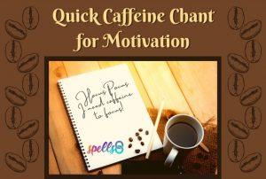 Quick Coffee Motivation Chant