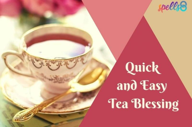 Quick and Easy Tea Blessing
