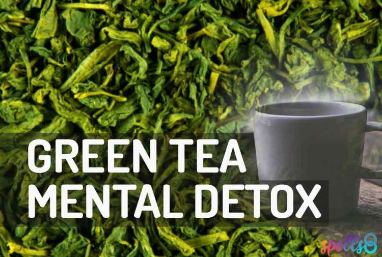 Green Tea Mental Detox