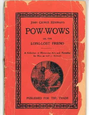 Pow-Wows; or, Long Lost Friend